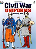 Civil War Uniforms Coloring Book (Dover Fashion Coloring Book) (0486235351) by Peter F. Copeland