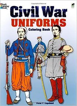 Civil War Uniforms Coloring Book (Dover Fashion Coloring Book): Peter