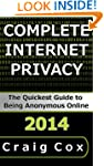 Complete Internet Privacy: The Quicke...