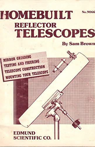 Homebuilt Reflector Telescopes (Edmund Scientific Series No. 9066)