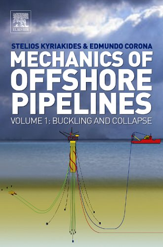 Mechanics of Offshore Pipelines, Volume 1: Volume 1 Buckling and Collapse