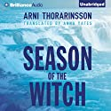 Season of the Witch (       UNABRIDGED) by Arni Thorarinsson, Anna Yates (Translator) Narrated by Jeff Cummings