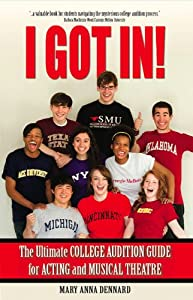 I GOT IN! The Ultimate College Audition Guide For Acting And Musical Theatre 2012 Edition e-book downloads