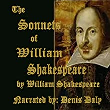The Sonnets of William Shakespeare (       UNABRIDGED) by William Shakespeare Narrated by Denis Daly