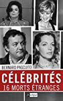 Célébrités, 16 morts étranges