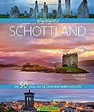 Highlights Schottland: 50 Ziele, die Sie gesehen haben sollten. Ein Reise-Bildband über Schottland, die Highlands und Städte wie Edinburgh und Inverness. Mit vielen Tipps abseits der Touristenwege.