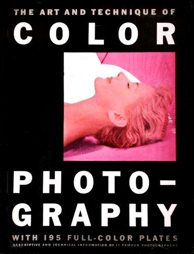 THE ART AND TECHNIQUE OF COLOR PHOTOGRAPHY.