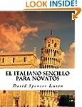 El italiano sencillo para novatos (Sp...