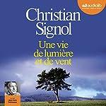 Une vie de lumière et de vent   Christian Signol