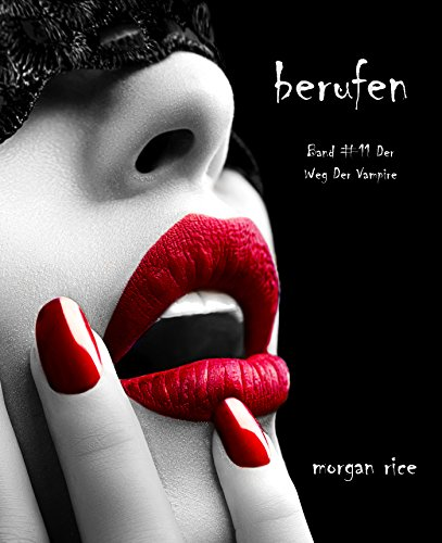 Morgan Rice - Berufen (Band #11 Der Weg Der Vampire) (German Edition)