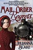 Mail Order Regrets (A Sweet Historical Mail Order Bride Romance Novel) - Montana Mail Order Brides series Book 1