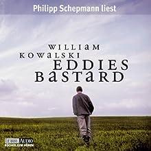 Eddies Bastard Hörbuch von William Kowalski Gesprochen von: Philipp Schepmann