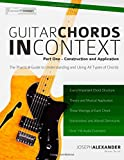 Guitar Chords in Context Part One: Construction and Application: 1