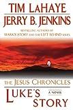 Luke's Story: The Jesus Chronicles (Jesus Chronicles (Berkley)) (0425232190) by LaHaye, Tim