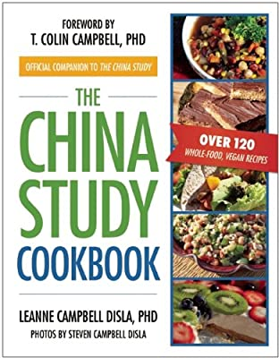 The China Study Cookbook Over 120 Whole-food Vegan Recipes from BenBella Books