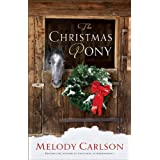 The Christmas Pony ~ Melody Carlson