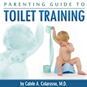 Parenting Guide to Toilet Training | [Calvin Colarusso]