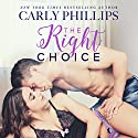 The Right Choice: Carly Classics, Volume 1 Audiobook by Carly Phillips Narrated by Sophie Eastlake