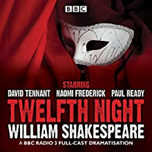 Twelfth Night  by William Shakespeare Narrated by full cast, David Tennant, Naomi Frederick