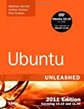 img - for Ubuntu Unleashed 2011 Edition: Covering 10.10 and 11.04 (6th Edition) book / textbook / text book