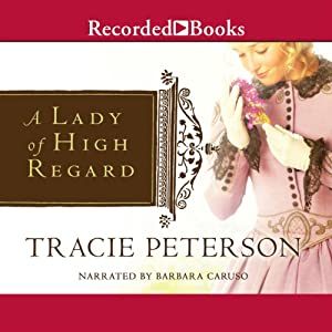 A Lady of High Regard | [Tracie Peterson]