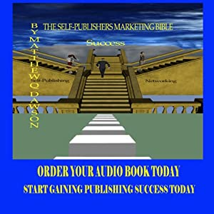 The Self Publisher's Marketing Bible: A Step by Step Guide to Marketing Success | [Matthew Q. Dawson]