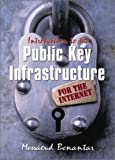img - for Introduction to the Public Key Infrastructure for the Internet by Benantar Messaoud (2001-12-11) Hardcover book / textbook / text book