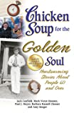 img - for Chicken Soup for the Golden Soul: Heartwarming Stories About People 60 and Over (Chicken Soup for the Soul) book / textbook / text book