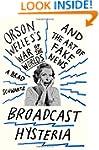 Broadcast Hysteria: Orson Welles's Wa...