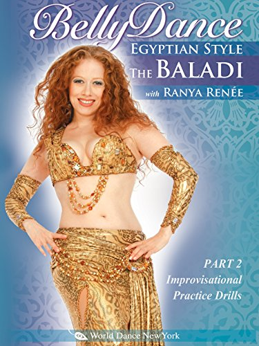 The Baladi: Bellydance Egyptian Style with Ranya Renée - Part 2: Improvisational Practice Drills