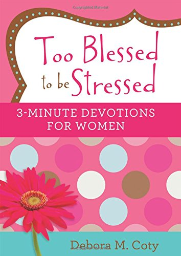 Too-Blessed-to-be-Stressed-3-Minute-Devotions-for-Women