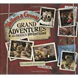 Wallace and Gromit Grand Adventures and Glorious Inventions: The Scrapbook of an Inventor... and His Dog (Wallace & Gromit)by Penny Worms