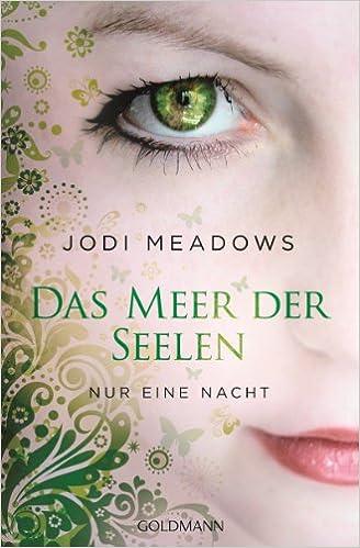 Jodi Meadows - Das Meer der Seelen. Nur eine Nacht