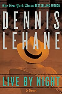 Live By Night: A Novel by Dennis Lehane ebook deal