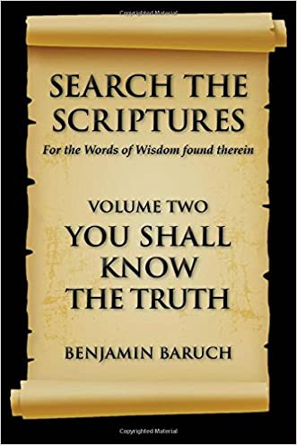 Search The Scriptures: You Shall Know The Truth (Volume 2) written by Benjamin Baruch