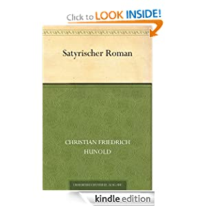Satyrischer Roman (German Edition) Christian Friedrich Hunold