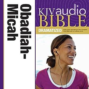 KJV Audio Bible: Obadiah, Jonah, and Micah (Dramatized) Audiobook