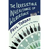 The Irresistible Inheritance Of Wilberforce: A Novel in Four Vintagesby Paul Torday