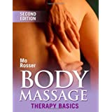 Body Massage: Therapy Basics 2nd Edition (Therapy Basics S.)by Mo Rosser