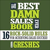The Best Damn Sales Book Ever: 16 Rock-Solid Rules for Achieving Sales Success! | [Warren Greshes]