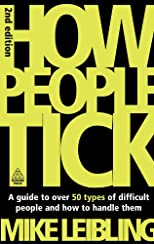 How People Tick: A Guide to Difficult People and How to Handle Them