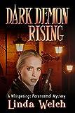 Dark Demon Rising: Whisperings Paranormal Mystery book seven