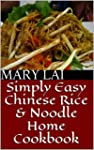 Simply Easy Chinese Rice & Noodle Hom...