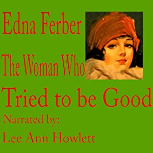 The Woman Who Tried to Be Good | [Edna Ferber]