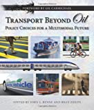 img - for Transport Beyond Oil: Policy Choices for a Multimodal Future book / textbook / text book
