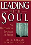 img - for Leading with Soul: An Uncommon Journey of Spirit (Jossey-Bass Management) 1st edition by Bolman, Lee G.; Deal, Terrence E. published by Jossey-Bass Hardcover book / textbook / text book