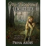 My Boyfriend Merlin (My Merlin Series Book 1) ~ Priya Ardis