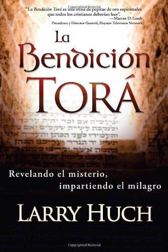 La Bendicion Tora: Revelando El Misterio, Impartiendo El Milagro