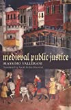 Medieval Public Justice (Studies in Medieval and Early Modern Canon Law)