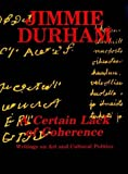 img - for A Certain Lack of Coherence: Writings on Art and Cultural Politics by JIMMIE DURHAM (1993-08-02) book / textbook / text book